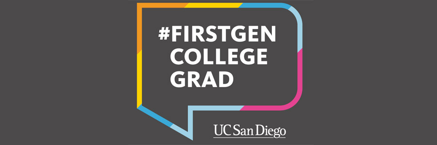 UC San Diego #firstgen college grad - grey text banner with colorful hashtag logo